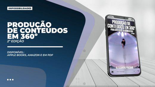 E-book Produção de conteúdos em 360º - Segunda Edição